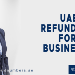 UAE VAT Refunds for Foreign Businesses